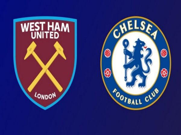 Nhận định kèo bóng đá West Ham vs Chelsea