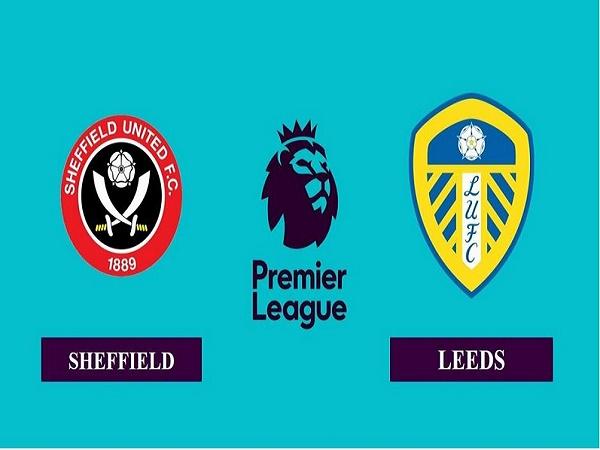 Nhận định Sheffield Utd vs Leeds 18h00, 27/09 - Ngoại Hạng Anh