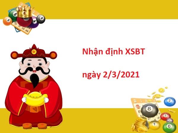 Nhận định XSBT 2/3/2021