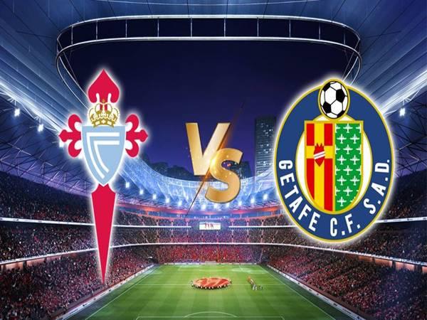 Nhận bóng đá Celta Vigo vs Getafe, 01h00 ngày 13/5