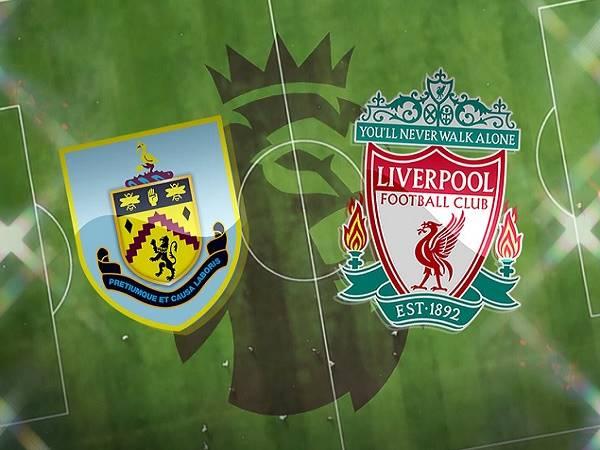 Nhận định Burnley vs Liverpool – 02h15 20/05, Ngoại Hạng Anh