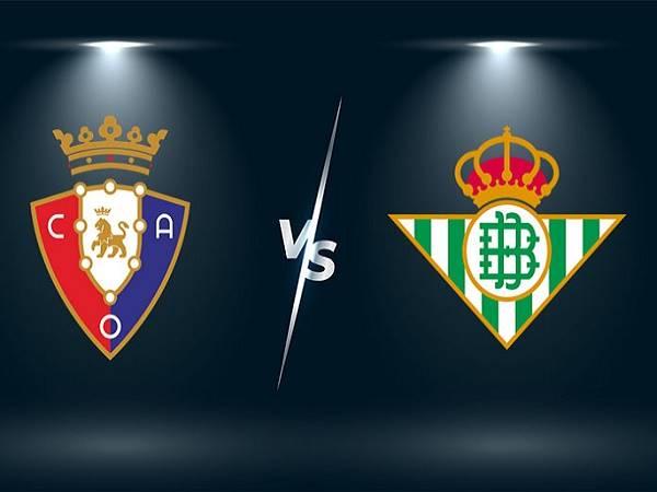 Nhận định Osasuna vs Real Betis – 00h30 24/09, VĐQG Tây Ban Nha